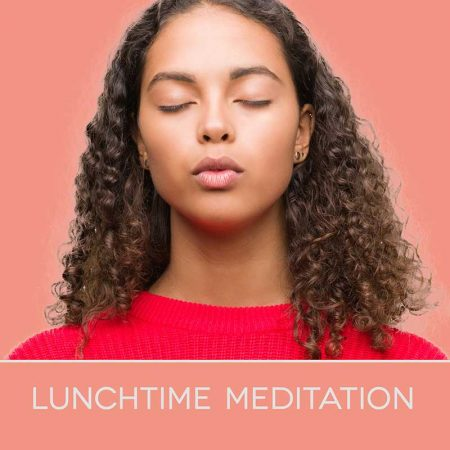 New Monday Lunchtime Meditation